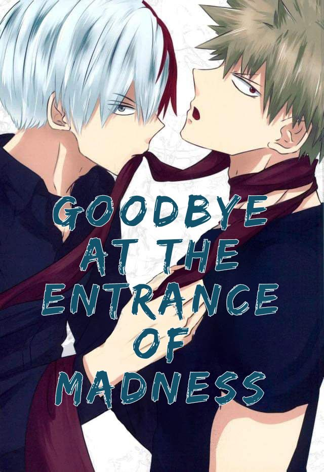 Goodbye At The Entrance Of Madness 1